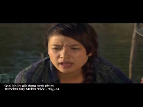Phim Việt Nam Hay | Duyên Nợ Miền Tây Tập 34