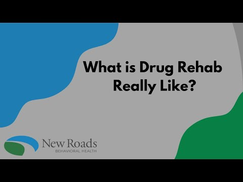 What is Rehab Really Like