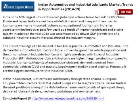 Indian Automotive and Industrial Lubricants Market: Trends & Opportunities (2014-19)