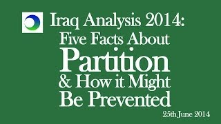 Five Facts About Partition of Iraq  and How it Might be Prevented