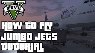 """GTA 5"" - ""JUMBO JET PLANE"" - How To Fly Jumbo Jet Planes! (""JUMBO JET PLANE FULL GAMEPLAY"")"