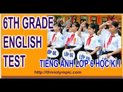 Cách làm  bài  Kiểm tra Tiếng Anh Lớp 6 Học Kì 1 đạt điểm cao    6th Grade English Test