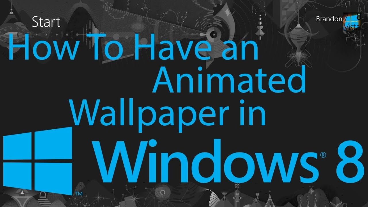 how to have an animated wallpaper in windows 8 youtube