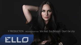 Dj Vini feat. Eva Bristol - Don't be shy