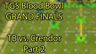 TGS Blood Bowl Finals - Crendor vs TotalBiscuit (Out Comes a Rainbow) Part 2