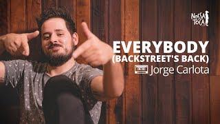 Everybody (Backstreet's Back) - Backstreet Boys (Jorge Carlota cover) Nossa Toca