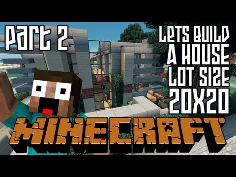 Minecraft Lets Build HD: House 20x20 Lot - Part 2