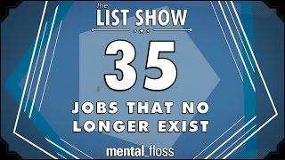 35 Jobs That No Longer Exist - mental_floss List Show (Ep.222)