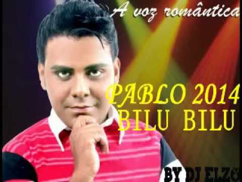PABLO - BILU BILU LANÇAMENTO 2014  A VOZ ROMANTICA