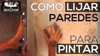 Cómo lijar una pared para pintarla