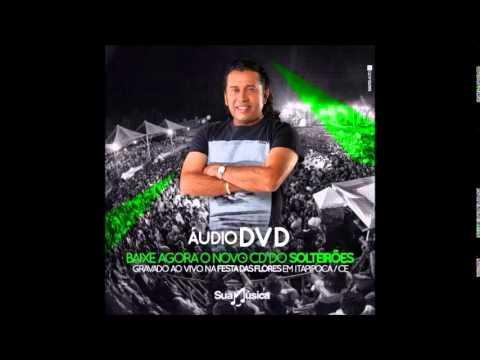 BEBI, CHOREI - MUSICA NOVA - SOLTEIROES DO FORRO - A3 ENTRETENIMENTO - DIVULGACAO WANDERSON ALVESA3