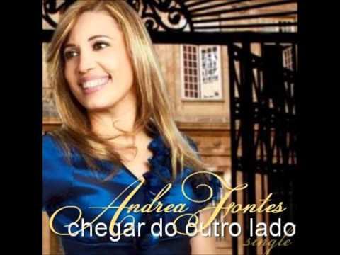 Chegar do outro lado - Andréa Fontes