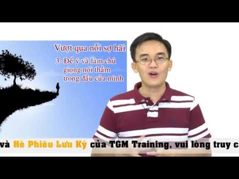 [Lã Quang Vinh] - [TGM-VTC4] Kỹ năng sống số 37- Vượt qua sự sợ hãi