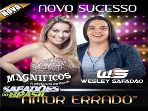 Magnificos & Wesley Safadão - Amor Errado (Lançamento 2013)