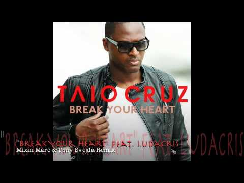 Taio Cruz - Break Your Heart (feat. Ludacris) [Mixin Marc & Tony Svejda Remix]