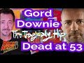 Tragically Hip s Gord Downie dead at 53 Our Tribute