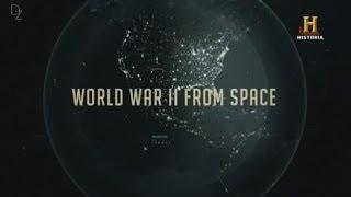 La Segunda Guerra Mundial desde el Espacio