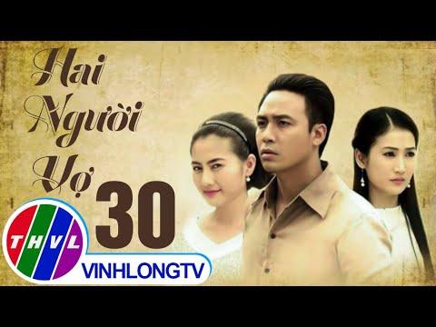 THVL | Hai người vợ - Tập 30