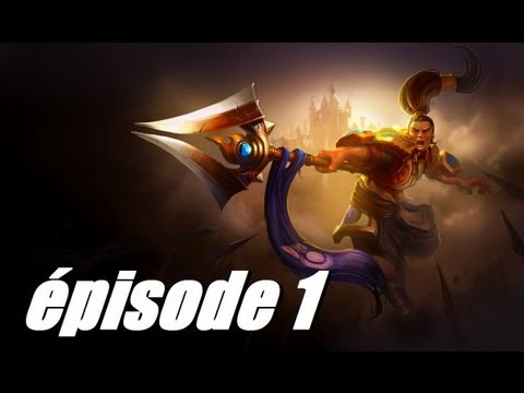 League of Legends épisode 1 chanpion Xin Zhao 02-01-13