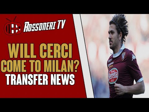 Will Cerci come to Milan? | AC Milan Transfer News | Episode 2