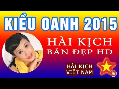 Video hài kịch Kiều Oanh - Lê Huỳnh mới nhất 2015 HD