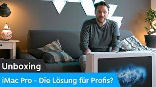 Ein entspanntes Unboxing des iMac Pro :) Umstieg vom Mac Pro?