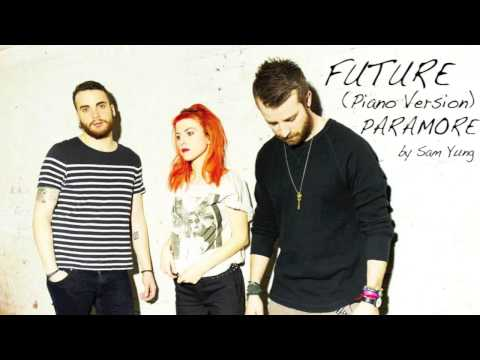 Future (Piano Version) - Paramore - by Sam Yung
