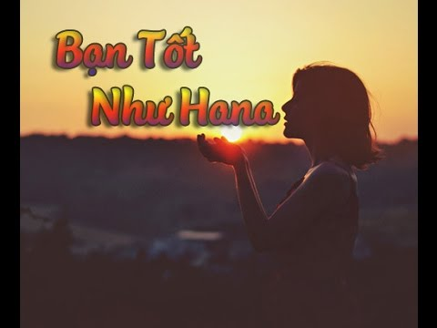 Bạn Tốt - Như Hana (Video Karaoke)