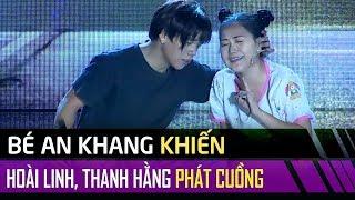 Bé An Khang khiến Hoài Linh, Phi Nhung, Thanh Hằng cười nắc nẻ bởi diễn xuất quá đáng yêu