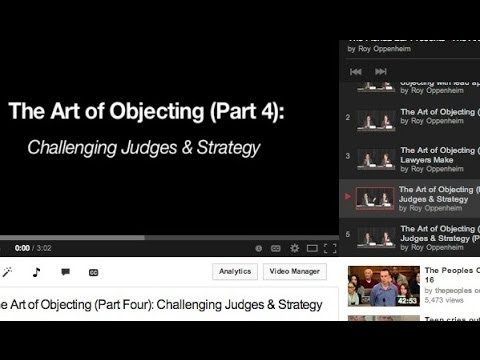The Art of Objecting (Part Four): Challenging Judges & Strategy