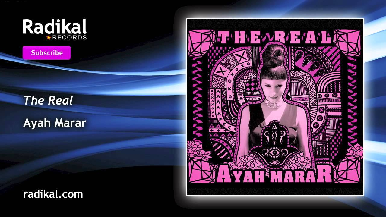 "Ayah Marar - ""The Real"""