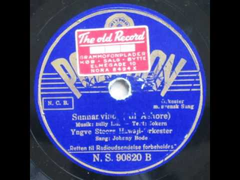 Sunnanvind - Yngve Stoors Hawaii Orkester; Johnny Bode 1939