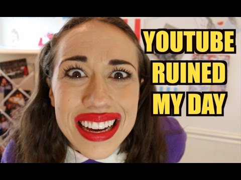 YOUTUBE RUINED MY DAY