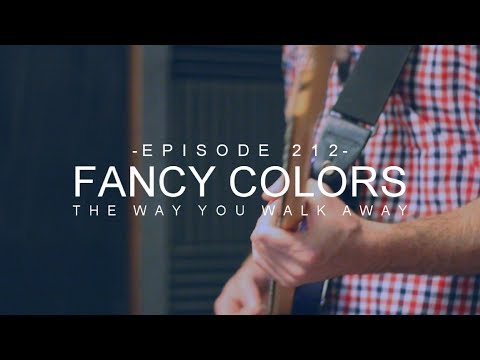 Fancy Colors - The Way You Walk Away