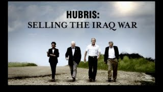 Hubris: Selling the Iraq War