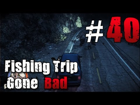 [40] Fishing Trip Gone Bad (State of Decay w/ GaLm)