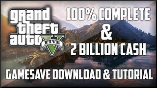 GTA 5: 100% COMPLETE & 2 BILLION CASH GAME SAVE DOWNLOAD
