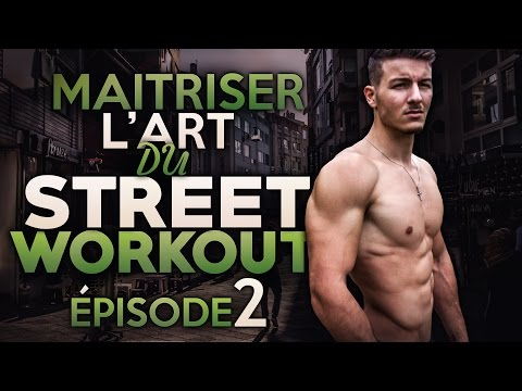MASTERY OF STREET-WORKOUT   Episode 2