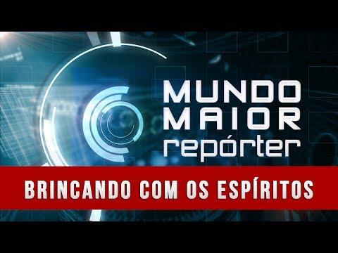 Mundo Maior Repórter - Brincando com os espíritos (12/10/2013)