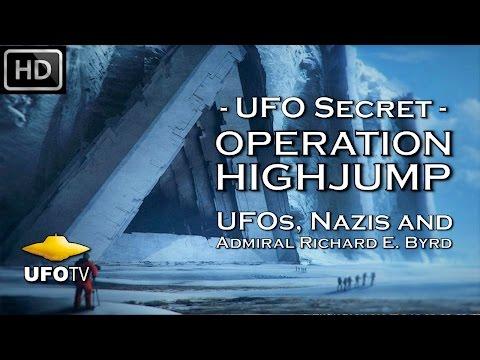 UFO SECRET - OPERATION HIGHJUMP – UFOs, NAZIs and ADMIRAL RICHARD E. BYRD