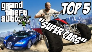 GTA 5 - Top 5 Super Cars!! (GTA V Super Cars)