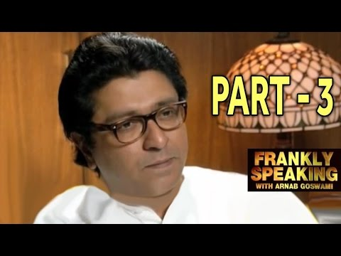Frankly Speaking with Raj Thackeray - Part 3