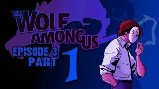 Cry Plays: The Wolf Among Us [Ep3] [P1]