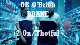 OB O'Brien Ft. Drake 2 On/Thotful + LYRICS (EXPLICIT
