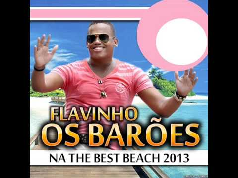 Flávinho e Os Barões na The Best Beach • CD COMPLETO