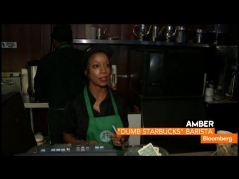 Dumb Starbucks Barista: Nothing Dumb in Our Coffee