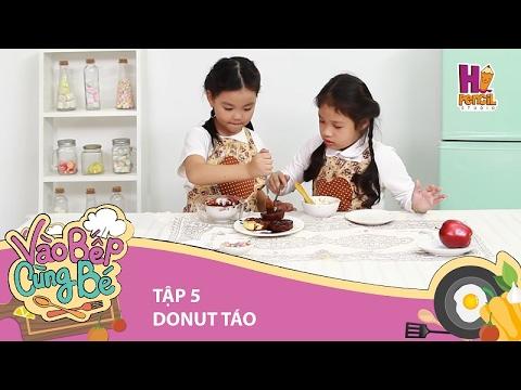 Vào Bếp Cùng Bé | Tập 5: Mát tơ chíp Thanh Hà trổ tài nấu Donut Táo