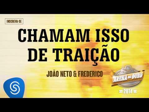João Neto & Frederico | Chamam isso de Traição (Arena de Ouro 2014)