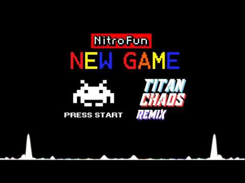 [Dubstep]Nitro Fun - New Game (Titan Chaos Remix)