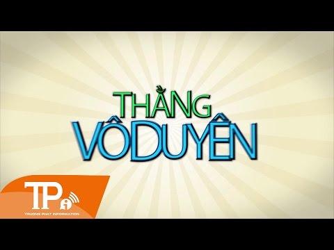 [Hài kịch] Thằng Vô Duyên - Tái Xuất Giang Hồ - Hài Bảo Chung ft Thu Trang, Lệ Rơi